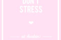 don't stress graphic