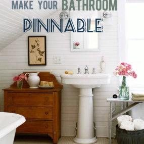 How to Make Your Bathroom Look Like a Pinterest Board