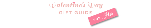 What to Get Your Girl for Valentine's Day